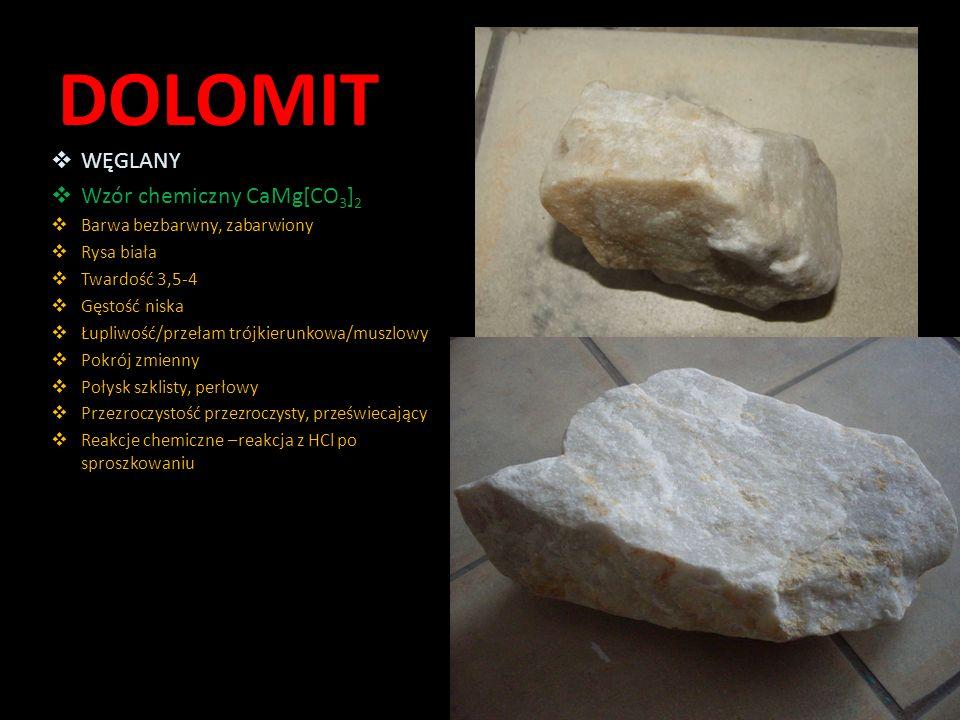 DOLOMIT WĘGLANY Wzór chemiczny CaMg[CO3]2 Barwa bezbarwny, zabarwiony